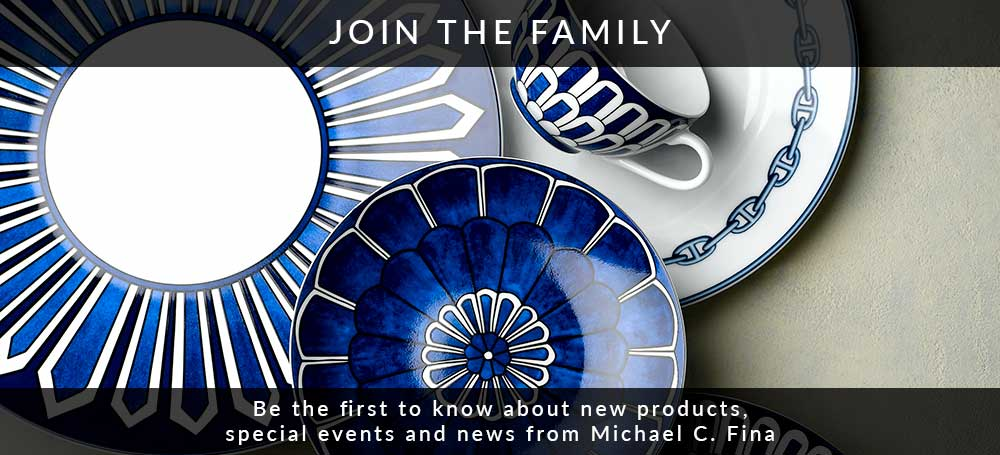 Join the Family - Be the first to know about new products, special events and news from Michael C. Fina